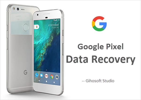 Google Pixel/ XL Data Recovery