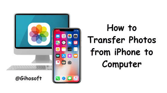 4 Easy Ways to Transfer Photos from iPhone to Computer