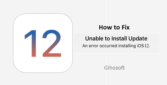 Fix Unable to Install iOS 12 Update