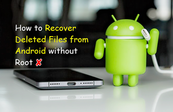 Android Data Recovery-How to Recover Deleted Files from Android.