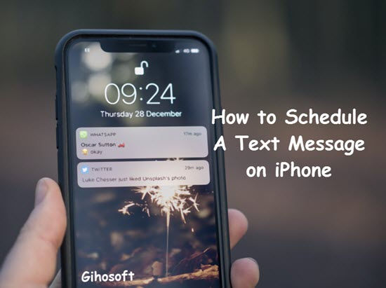 How To Schedule Text Messages on iPhone with/without Jailbreak