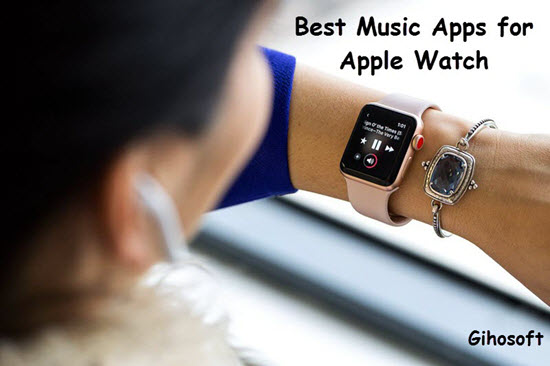 Best Apple Watch Music Apps to Enjoy Music Anywhere