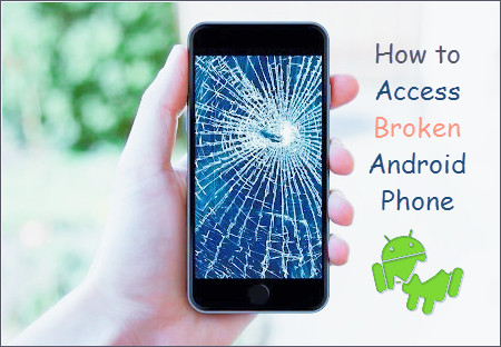 Access and Unlock Android Phone with Broken Screen