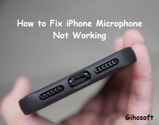 How to Fix Your iPhone Microphone Not Working