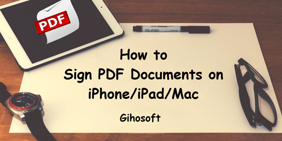 How to Sign PDF Documents on iPhone, iPad & Mac