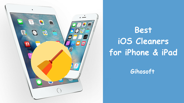 Best iOS Cleaner Apps to Clear Junk on iPhone