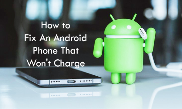 Fix An Android Phone Won't Charge