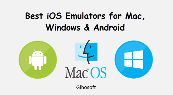 iPhone Emulators for Windows PC, Mac and Android
