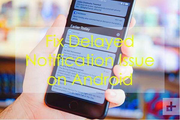 Fix Delayed Notification Problem on Any Android Phone