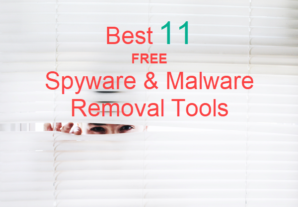 Best Tools for Free Spyware and Malware Removal.