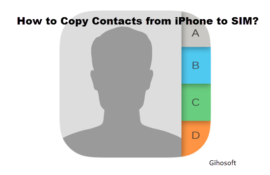 Copy Contacts from iPhone to SIM