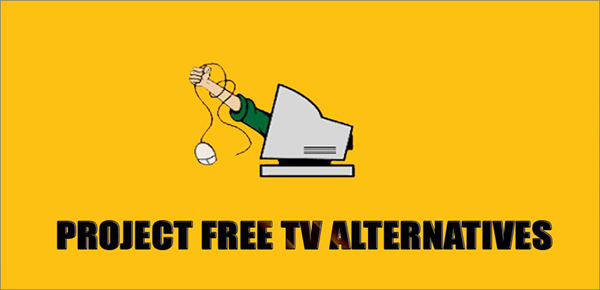 Best Project Free TV Alternative Websites.