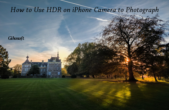 How to Shoot HDR Photos on Your iPhone.