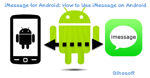 iMessage for Android: How to Use iMessage on Android