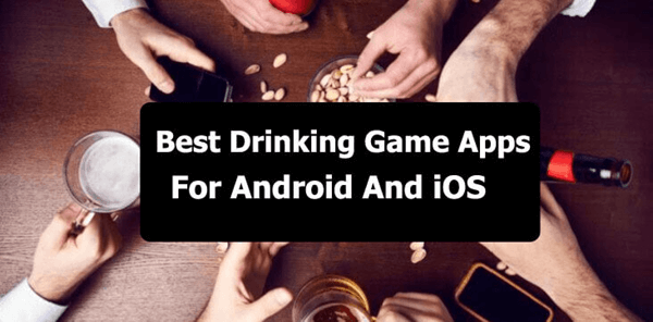 Best Drinking Game apps for Android and iOS.