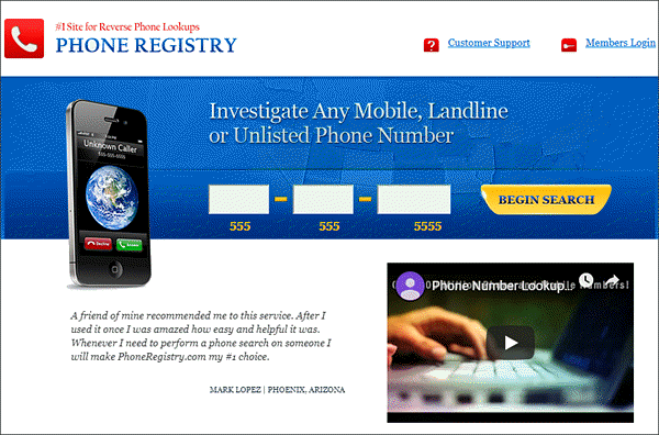 Phone Registry has a registration procedure before you can track the name or phone number of anyone.