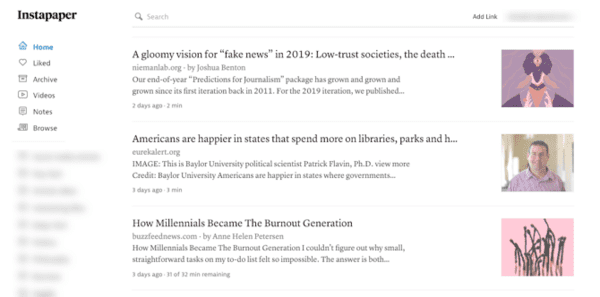 Instapaper is a platform where users can read the most popular articles, blogs, and posts that are trending on the internet.