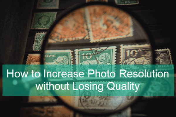 Increase Resolution of Image