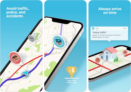 Waze provides you with the fastest route to your destination.