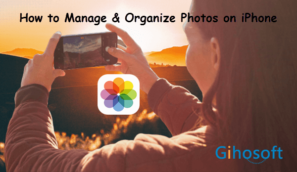 Manage & Organize Photos on iPhone.
