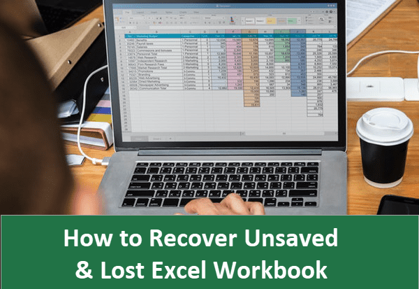 How to Recover Unsaved or Deleted Microsoft Excel Document.