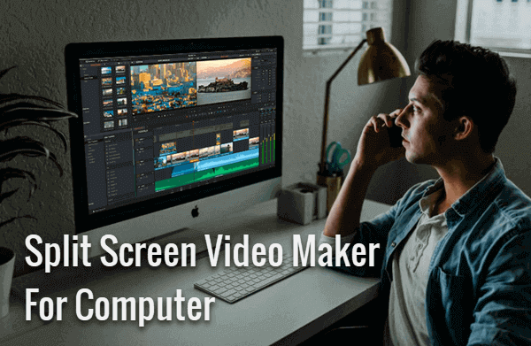 Make a Split Screen Video.