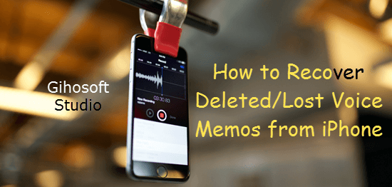 Retrieve Deleted Voice Memos on iPhone