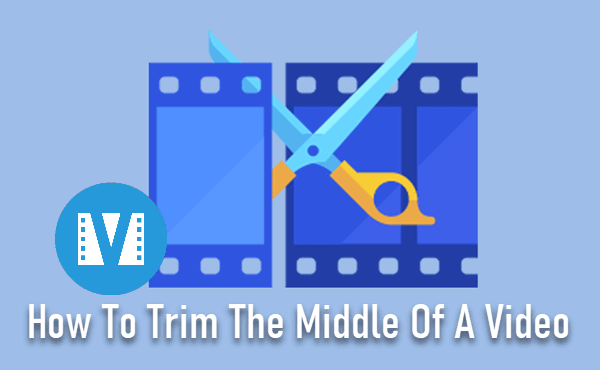 How to Trim Video on Windows 10
