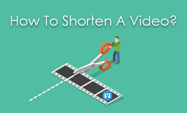 How To Shorten A Video